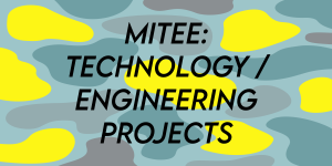 MITEE: Technology / Engineering Projects